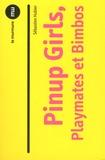 Sébastien Hubier - Pinup Girls, playmates et bimbos.