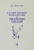 Alice Becker-Ho - La part maudite dans l'oeuvre de François Villon.