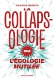 Renaud Garcia - La collapsologie ou l'écologie mutilée.