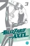 Nakaba Suzuki - Blizzard Axel 3 : Blizzard Axel T03.