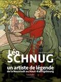 Walter Kiwior et Julien Kiwior - Léo Schnug, un artiste de légende - De la Neustadt au Haut-Koenigsbourg.