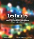 Suzanne Pagé et André Magnin - Les Initiés - Un choix d'oeuvres (1989-2009) dans la collection d'art contemporain africain de Jean Pigozzi.