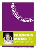 C'est aujourd'hui que je vous aime / François Morel | Morel, François (1959-....)