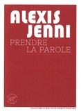 Prendre la parole / Alexis Jenni | Jenni, Alexis (1963-....)