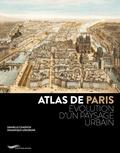 Danielle Chadych et Dominique Leborgne - Atlas de Paris - Evolution d'un paysage urbain.