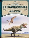 Tom Jackson et Rudolf Farkas - Le livre extraordinaire des dinosaures.