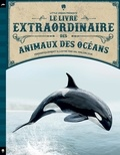 Le livre extraordinaire des animaux des océans / texte, Tom Jackson   Jackson, Tom (1972-....)