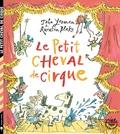 Le petit cheval de cirque / John Yeoman | Yeoman, John (1934-....). Auteur