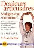 Jwing-Ming Yang - Douleurs articulaires : soulagez vous vous-même !.