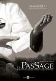 Alexis Quillio - Le passage - Réflexions sur la pratique martiale et l'esprit du Wu Dao.