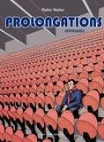 Robin Walter - Prolongations Tome 2 : Dépendance.