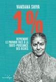 1% : Reprendre le pouvoir face à la toute-puissance des riches / Vandana Shiva | Shiva, Vandana. Auteur