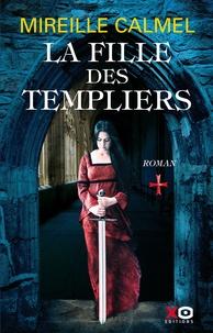 Mireille Calmel - La fille des templiers Tome 1 : .