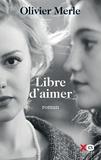 Olivier Merle - Libre d'aimer.