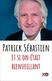 Patrick Sébastien - Et si on était bienveillant.