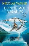 Nicolas Vanier - Donne moi des ailes.