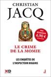 Christian Jacq - Les enquêtes de l'inspecteur Higgins Tome 1 : Le crime de la momie.