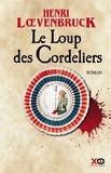 Henri Loevenbruck - Le loup des Cordeliers.