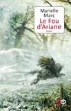 Myrielle Marc - Le fou d'Ariane.