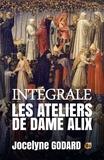Jocelyne Godard - Les ateliers de Dame Alix - L'Intégrale.