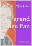 Arthur Machen - Le grand dieu Pan.