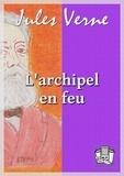 Jules Verne - L'archipel en feu.