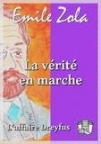 Emile Zola - La vérité en marche - L'affaire Dreyfus.