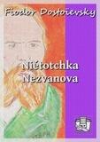 Fiodor Dostoïevsky et J.-Wladimir Bienstock - Niétotchka Nezvanova.