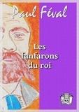 Paul Féval - Les fanfarons du roi.