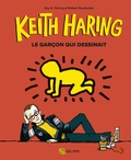 Kay Haring et Robert Neubecker - Keith Haring, le garçon qui dessinait.