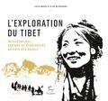 Louis-Marie Blanchard et Elise Blanchard - L'exploration du Tibet - Missionnaires, espions et aventuriers au pays des neiges.