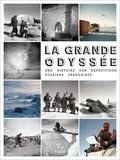 Djamel Tahi et Jean-Pierre Jacquin - La grande odyssée - Une histoire des expéditions polaires françaises.