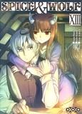 Isuna Hasekura et Keito Koume - Spice & Wolf Tome 13 : .