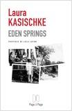 Eden Springs / Laura Kasischke | Kasischke, Laura (1961-....). Auteur