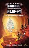 Frigiel et Nicolas Digard - Frigiel et Fluffy : Cycle de Nether Tome 2 : Les prisonniers du Nether.