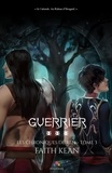 Faith Kean - Les chroniques de Ren Tome 3 : Guerrier.