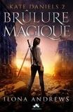 Ilona Andrews - Kate Daniels Tome 2 : Brûlure magique.