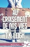 T.K. Leigh - Au croisement de nos vies.