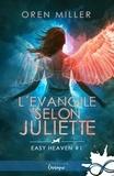 Oren Miller - Easy heaven - Tome 1, L'évangile selon Juliette.