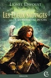 Lionel Davoust - Les dieux sauvages Tome 1 : La messagère du ciel.