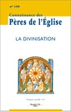 Marie-Anne Vannier - Connaissance des Pères de l'Eglise N° 150, juin 2018 : La divinisation.