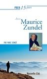 Marc Donzé - Prier 15 jours  : Prier 15 jours avec Maurice Zundel - Un livre pratique et accessible.