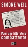 Simone Weil - Pour une littérature combattante.