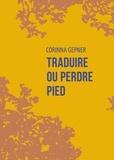 Corinna Gepner - Traduire ou perdre pied.