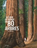 Thomas Pakenham - Le tour du monde en 80 arbres.