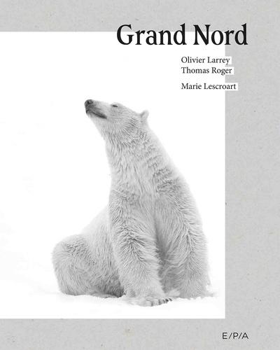 Grand Nord / Marie Lescroart |