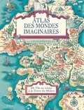 Huw Lewis-Jones - Atlas des mondes imaginaires - De l'île au trésor à la Terre du Milieu.