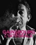 Loïc Picaud - Gainsbourg, l'intégrale - L'histoire de tous ses disques.