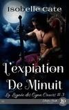 Isobelle Cate et Melody Nelson - L'expiation de Minuit - La lignée des Cynn Cruors.
