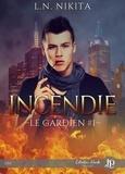 L.N. Nikita - Le gardien - Tome 1, Incendie.